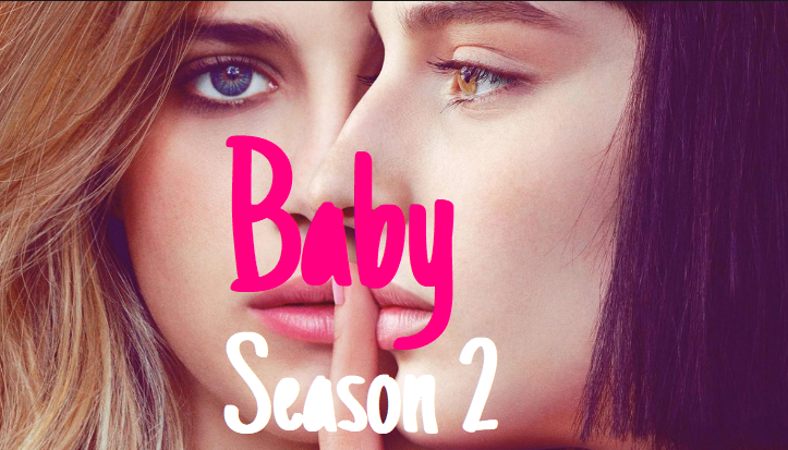 Everything You Need To Know About Baby Season 2   Cast, Release Date, Episodes