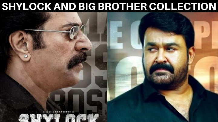Shylock Day 10 and Big Brother Day 17 Collection - 10th Day Box Office Collections Of Mammootty's Shylock and 17th Day Box Office Collection Of Big Brother