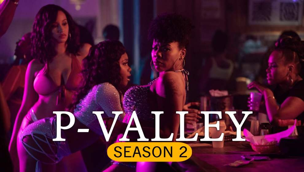 P-Valley Release Date & More - When Is The New Season Coming On Starz?