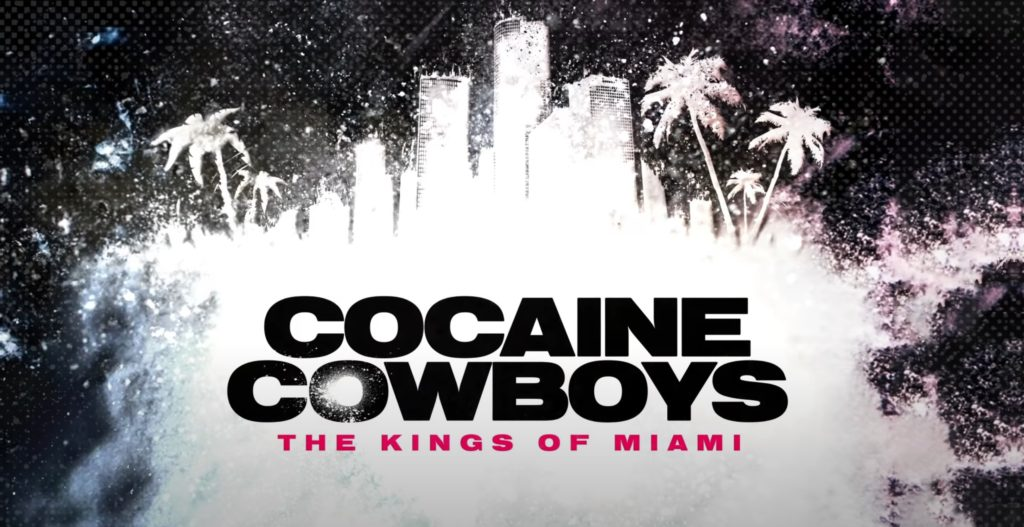 Cocaine Cowboys: The Kings of Miami | An Action Thriller Netflix Series Coming this Week! 2021
